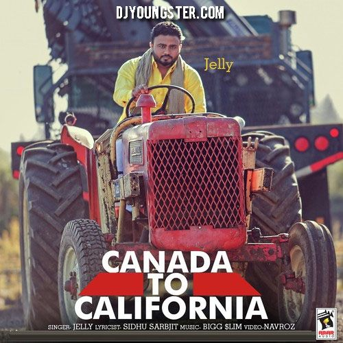 Canada To California-Jelly Download Mp3 DjYoungster.Com