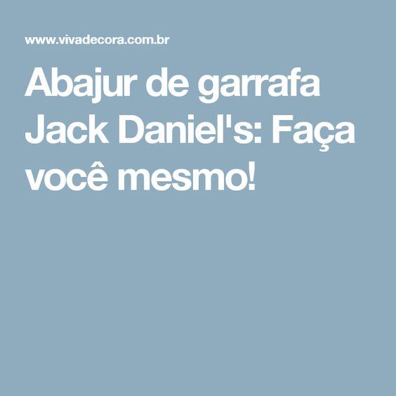 Abajur de garrafa Jack Daniel's: Faça você mesmo!