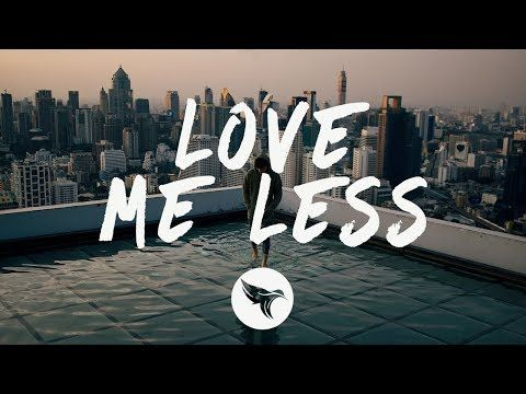 Max Quinn Xcii Love Me Less Lyrics Youtube Power Of Your