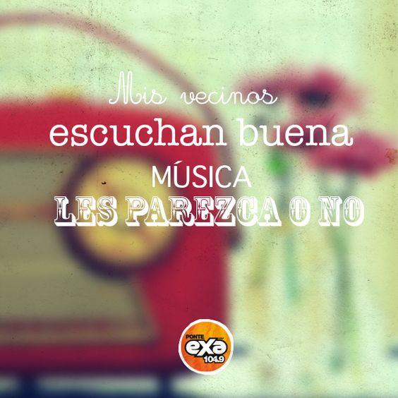 Mis vecinos escuchan buena música les parezca o no. ¡Súbele a @despiertaexa!