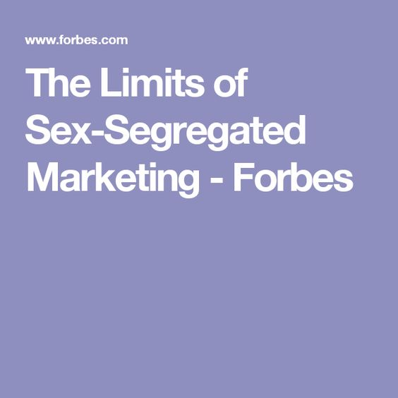 The Limits of Sex-Segregated Marketing - Forbes
