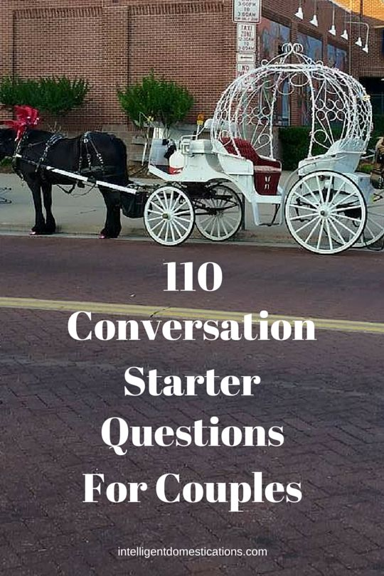 110 Conversation Starters for Couples | Intelligent Domestications