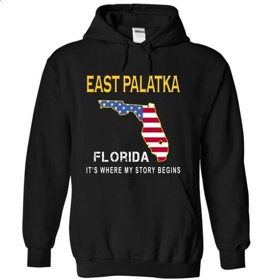 EAST PALATKA - Its Where My Story Begins - #tshirt bemalen #hoodie drawing. BUY NOW => https://www.sunfrog.com/States/EAST-PALATKA--Its-Where-My-Story-Begins-wtfye-Black-14524594-Hoodie.html?68278