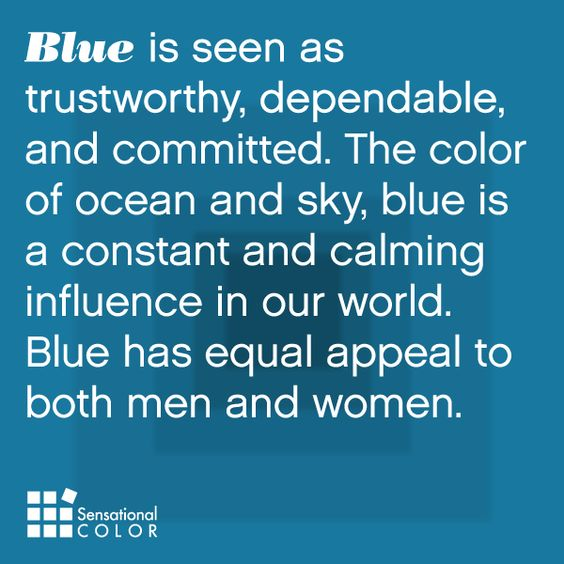 Blue is seen as trustworthy dependable and committed - Is blue a calming color ...