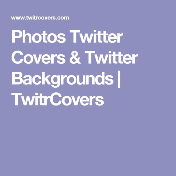 Photos Twitter Covers & Twitter Backgrounds | TwitrCovers