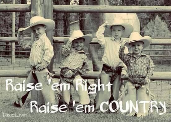 Raise'en right raise'em country