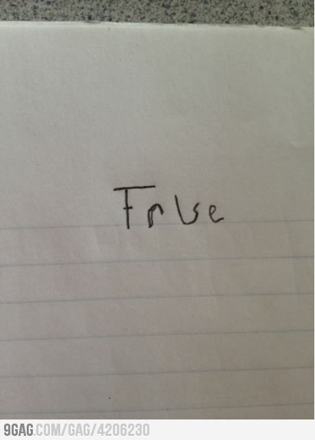 How I will now answer every True or False quiz