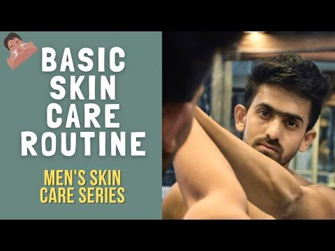 Best Simple Home Skin Care Routine For Men S In Hindi Indian Skin Men S Skin Care Series Youtube Skin In 2020 Mens Skin Care Men Skin Care Routine Skin Care