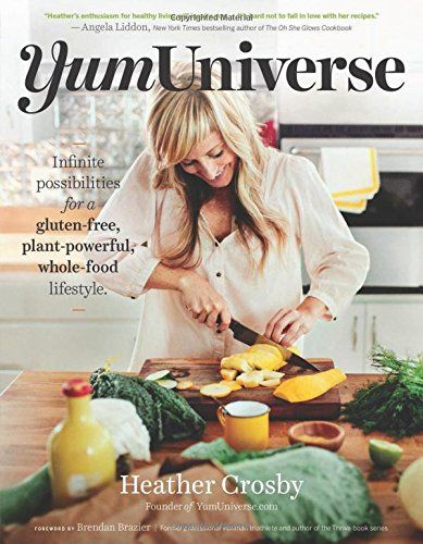 Yumuniverse: Infinite Possibilities for a Gluten-Free, Plant-Powerful, Whole-Food Lifestyle von Heather Crosby http://www.amazon.de/dp/1940363241/ref=cm_sw_r_pi_dp_z5NTub0ESF89Q