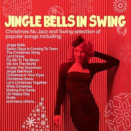VA - Jingle Bells in Swing: Christmas Nu Jazz & Swing Selection of Popular Songs (2016)