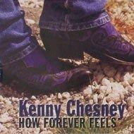 Kenny Chesney How Forever Feels