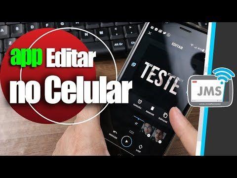 Apps Para Editar Videos Pelo Celular Com Fotos E Musicas Youtube