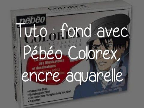 Tuto Fond Avec Colorex Pebeo Encre Aquarelle Encre Aquarelle