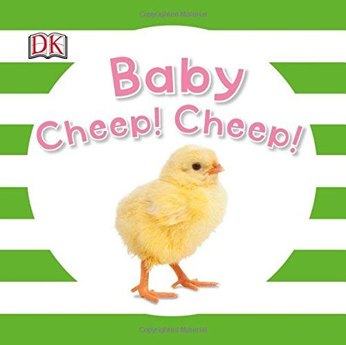 Baby Cheep! Cheep! (Baby Sparkle): DK: 9781465431844: Amazon.com: Books