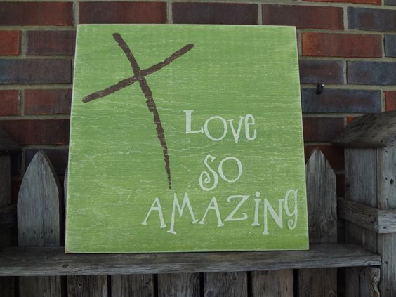 Love So Amazing Hand Painted Sign by PurePaintedSigns on Etsy https://www.etsy.com/listing/100998328/love-so-amazing-hand-painted-sign