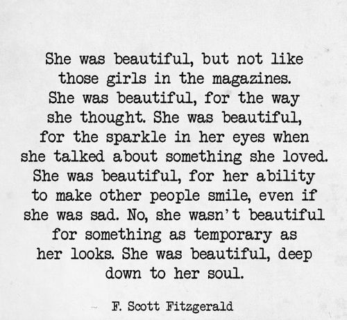 Should I ever have a daughter, this will be the first quote I hang on her wall; for more than anything I want her to be loved and want to be loved for the beauty that IS her, not that she wears: