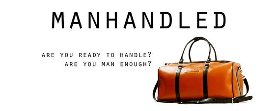 Manhandled by MetroMen | Designer quality bags for men.