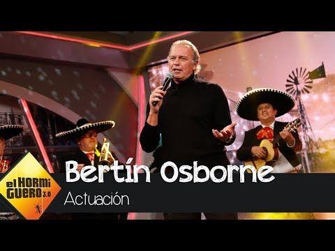 Bertín Osborne Canta Su Ranchera Yo Debí Enamorarme De Tu Madre El Hormiguero 3 0 Youtube Canciones El Hormiguero 3 0 Cantando