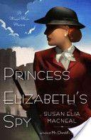 Princess Elizabeth's spy : a Maggie Hope mystery / Susan Elia MacNeal.