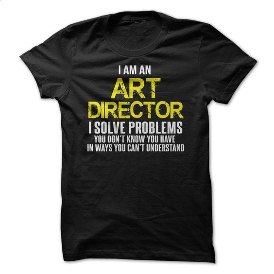 I Am An Art Director T Shirt, Hoodie, Sweatshirts - t shirt design #fashion #style