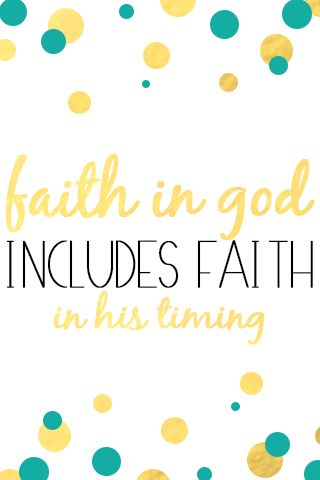 """Free iPhone wallpaper!  """"Faith in God includes faith in His timing."""".   Made by my lovely friend :)"""