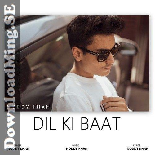 Dil Ki Baat Mp3 Song Download By Noddy Khan 2020 In 2020 Mp3 Song Mp3 Song Download Songs