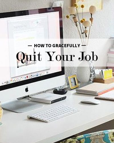 How To Quit Your Job Gracefully | Career Guide | Pinterest | Good