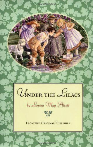 One of my favorite books as girl! Under the Lilacs - Louisa May Alcott