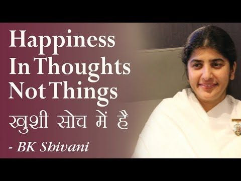 Just A Minute Password Of Happiness By Shivani Didi Youtube Bk Shivani Quotes Thoughts Om Shanti Quotes