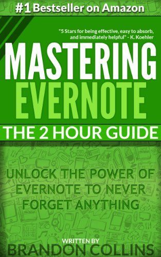 Can borrow on amazon prime for free  Mastering Evernote The 2 Hour Guide | Unlock the Power of Evernote to Never Forget Anything [3rd Edition] by Brandon Collins, http://www.amazon.com/dp/B009ZIU9SQ/ref=cm_sw_r_pi_dp_T9a7sb0CGFVNR