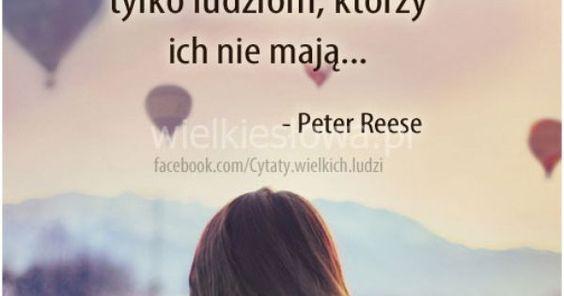 Marzenia wydają się głupie tylko ludziom... #ReesePeter,  #Człowiek, #Marzeniaipragnienia | Słowa <3 | Pinterest | Html