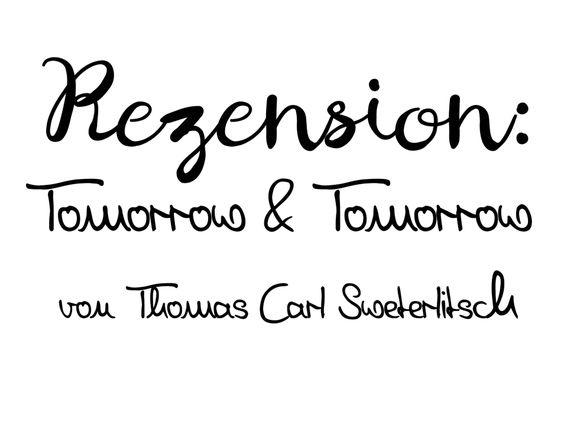 Tomorrow & Tomorrow von Thomas Carl Sweterlitsch