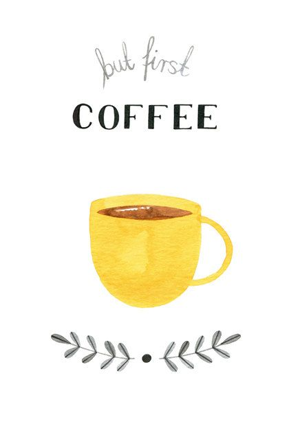 But first coffee watercolor print coffee by for Coffee watercolor