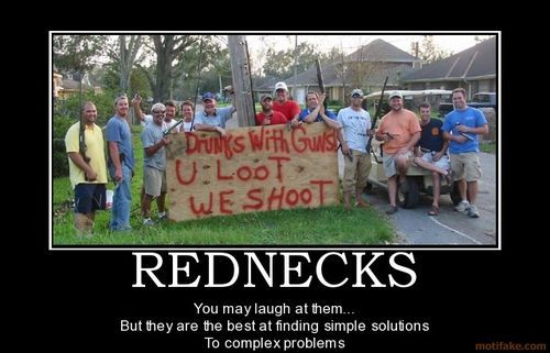 """After the Hurricane, my neighbors formed a """"Redneck Neighborhood Watch"""" program, sorta like this one...  After the first shot, we had no problems whatsoever."""