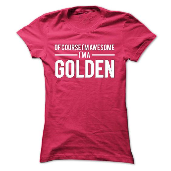 cool Team GOLDEN - Limited Edition 2015 Check more at http://yournameteeshop.com/team-golden-limited-edition-2015-2.html