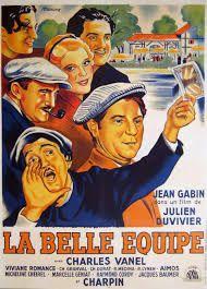 La Belle Équipe est un film français de Julien Duvivier sorti en salles le 15 septembre 1936. Cinq ouvriers chômeurs parisiens, Jean, Charles, Raymond, Jacques et Mario, un étranger menacé d'expulsion, gagnent le gros lot de la loterie nationale. Jean a l'idée de placer cet argent en commun, dans l'achat d'un vieux lavoir de banlieue en ruine, qu'ils transformeront en riante guinguette dont ils seront les copropriétaires. Ils s'attellent à la besogne avec confiance.