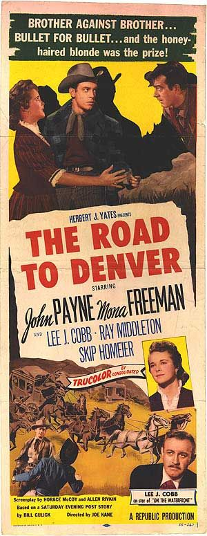 The Road to Denver (1955) Stars: John Payne, Lee J. Cobb, Mona Freeman, Lee J. Cobb, Ray Middleton, Lee Van Cleef, Dan White ~ Director: Joseph Kane