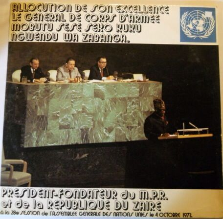 """Almost an hour of Mobutu giving a speech in this glorious 1973 Zairian gatefold LP : """"Allocution De Son Excellence Le General De Corps D'armee Mobutu Sese Seko Kuku Ngwendu Wa Zabanga. New York, 4 October 1973"""". When you could choose TPOK Jazz records, why would you listen to this?"""