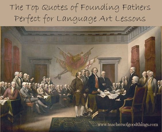 Great quotes from founding fathers that can be used to teach language arts!