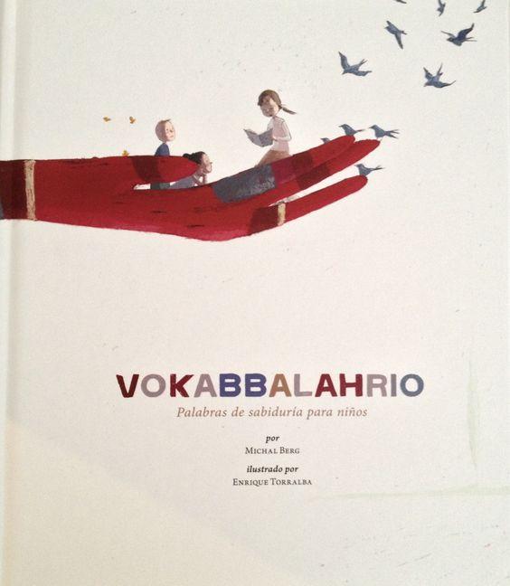 Vokabbalahrio,  palabras de sabiduria para niños, por Michal Berg.  Regalito de mi muy querida y mente creativa Ruth Olegnowicz para mi pequeña Eva.