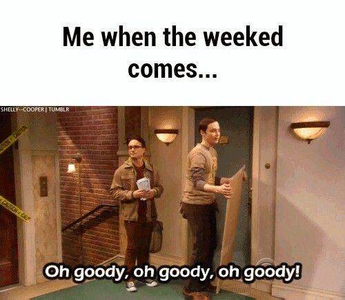 Every single weekend!