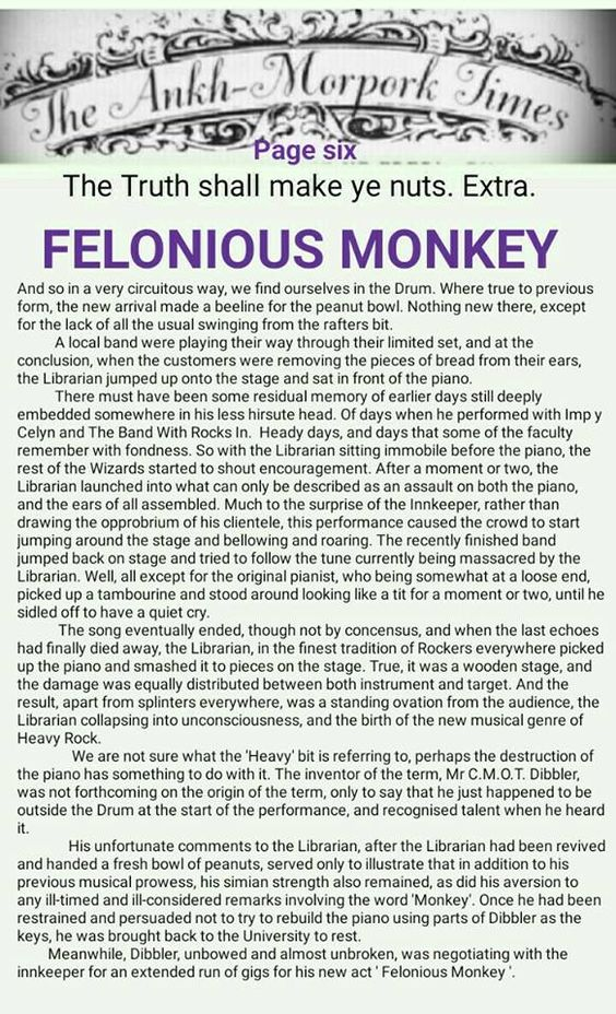 The Ankh-Morpork Times. The Truth shall make ye nuts. Extra. FELONIOUS MONKEY. page six. by David Green 2 Nov 2015