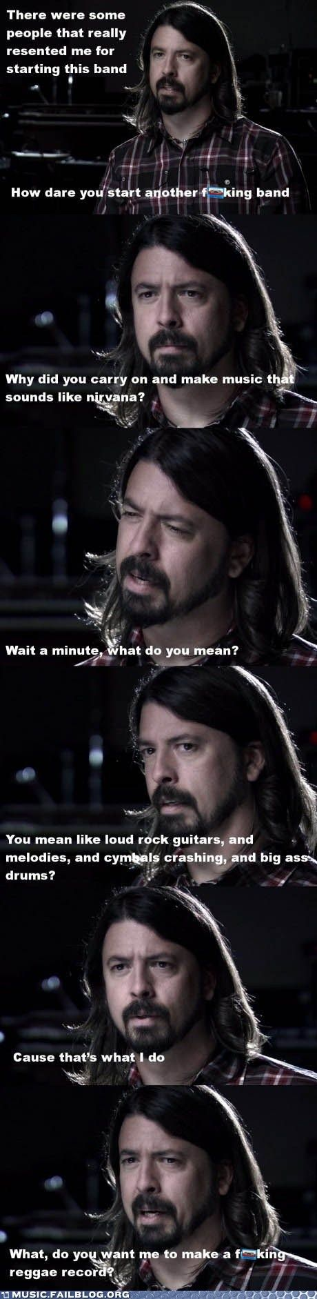 The awesome Mr. Grohl, everybody