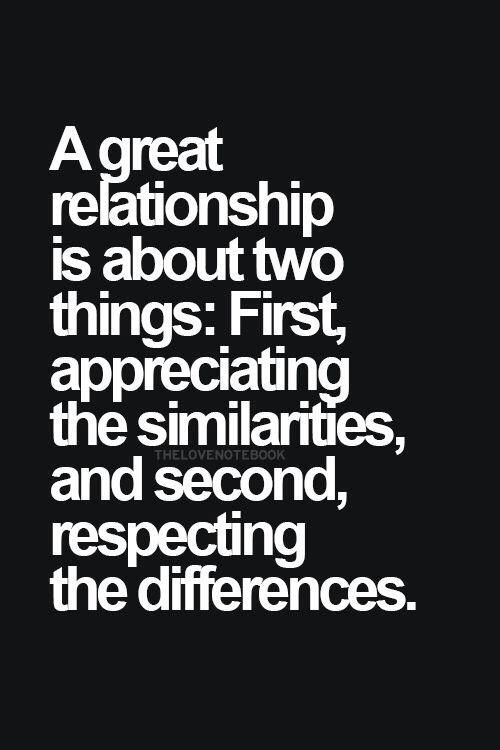 A great relationship is about two things..