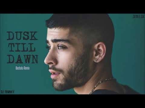 Zayn Dusk Till Dawn Ft Sia Dj Tronky Bachata Remix Youtube Dusk Till Dawn Bachata Original Song