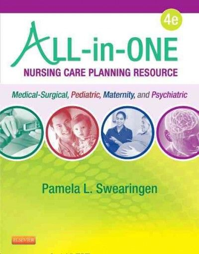 All-in-One Nursing Care Planning Resource: Medical-Surgical Pediatric Maternity…