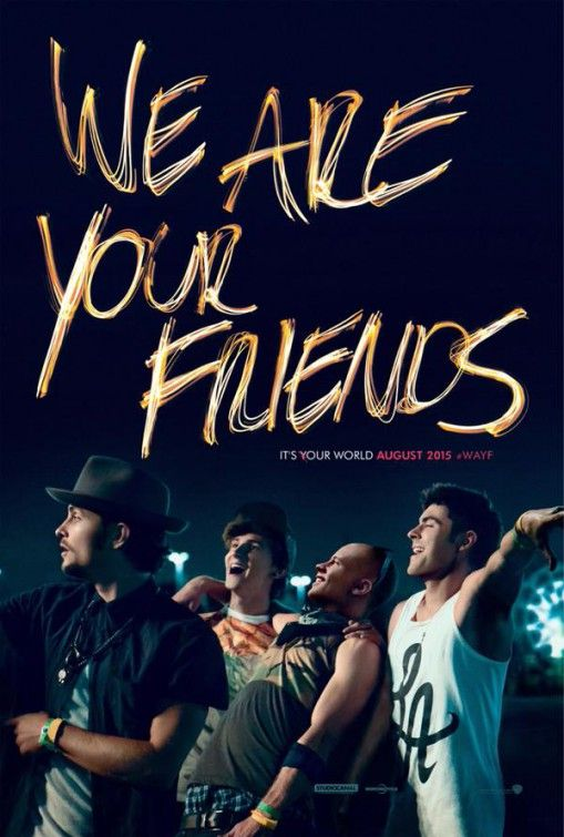 "We Are Your Friends // Dunno what I expected from this movie, it's only recently that I have come to respect DJs and the music they create. Slow start, but the ending was pretty good. Typical ""find-your-passion"" stuff. Zac Efron tho. haha"