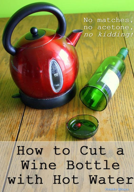 How to cut a glass bottle with hot water diy wine bottle for Glass bottle cutting ideas