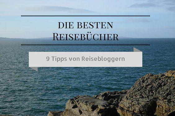 Welches sind die besten Reisebücher? Neun Reiseblogger plaudern hier aus dem Nähkästchen. #reisebücher #reiseblogger #bücher