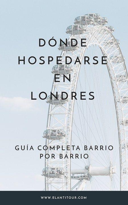 Dónde Hospedarse En Londres Guía Completa Barrio Por Barrio Viajes A Londres Londres Visitar Londres